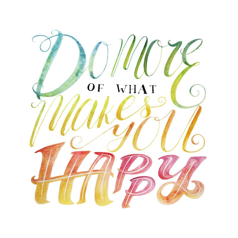 Do you more of what makes you happy quote by wunderkid