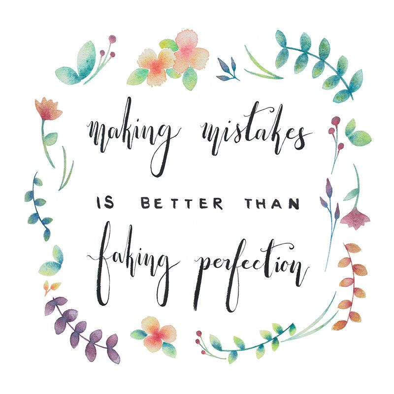 making mistakes is better than faking perfection quote drawn by Wunderkid