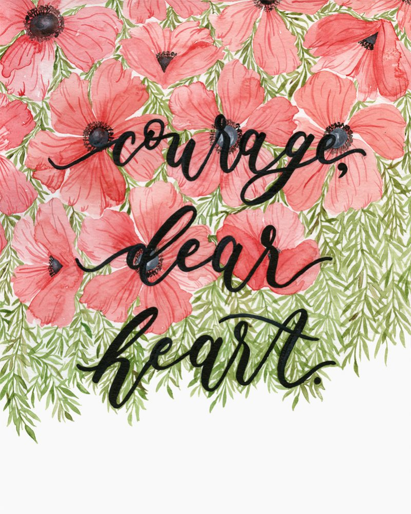 painting of courage dear heart wording and drawn poppy flowers in background