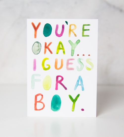 You're okay... I guess for a boy wording greeting card by artist Ida Patton
