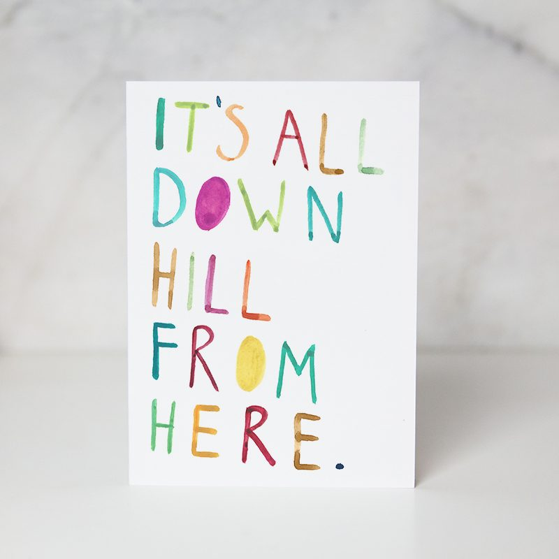 Birthday greeting card with it's all down hill from here wording called down hill from here by artist Ida Patton
